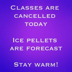 Classes Cancelled - ice pellets forecast